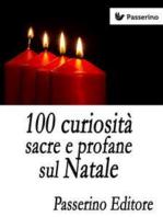 100 curiosità sacre e profane sul Natale