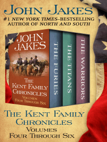 The Kent Family Chronicles Volumes Four Through Six: The Furies, The Titans, and The Warriors