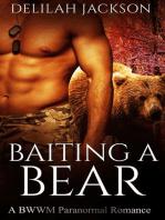 Baiting a Bear