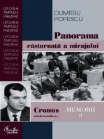 Cronos autodevorandu-se... Memorii vol. II. Panorama rasturnata a mirajului politic