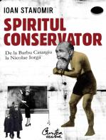 Spiritul conservator. De la Barbu Catargiu la Nicolae Iorga