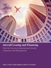 Read Aircraft Leasing And Financing Online By Vitaly S Guzhva Sunder Raghavan And Damon J D Agostino Books