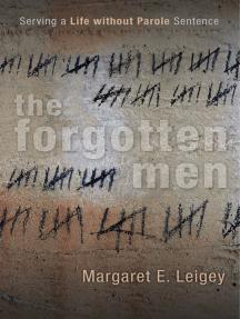 The Forgotten Men: Serving a Life without Parole Sentence