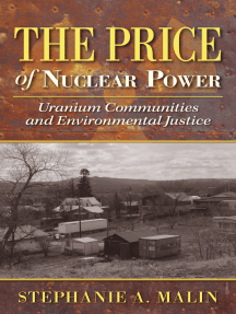The Price of Nuclear Power: Uranium Communities and Environmental Justice