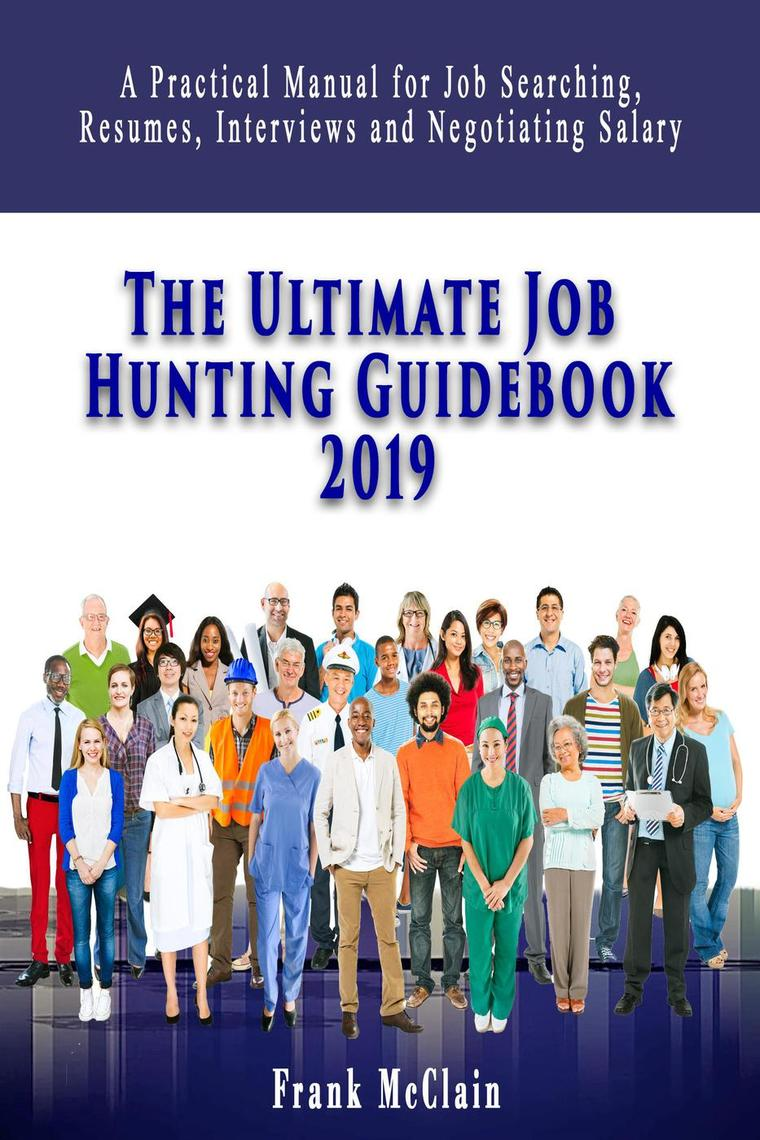The Ultimate Job Hunting Guidebook 2019 by Frank McClain - Book - Read  Online