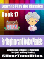 Learn to Play the Classics Book 17 - For Beginner and Novice Pianists Letter Names Embedded In Noteheads for Quick and Easy Reading
