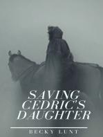 Saving Cedric's Daughter