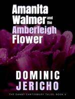 Amanita Walmer and the Amberleigh Flower (Adult Edition)