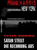 Satan stellt die Rechnung aus (Frank Harris, Mordkommission New York 1)