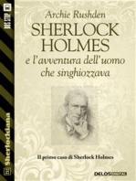 Sherlock Holmes e l'avventura dell'uomo che singhiozzava