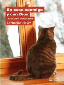 En casa conmigo y con Dios: Guía para aceptarse