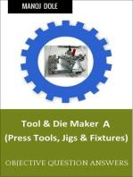 Tool & Die Maker Jigs Fixtures A