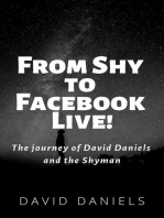 From Shy to Facebook Live! The Journey of David Daniels and the Shyman