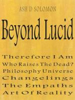 Beyond Lucid