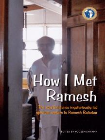 How I Met Ramesh: The way Existence mysteriously led spiritual seekers to Ramesh Balsekar