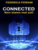 Connected. Non siamo mai soli