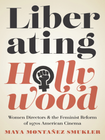Liberating Hollywood: Women Directors and the Feminist Reform of 1970s American Cinema