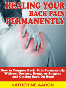 Healing Back Pain: Understanding Back Pain, Lies, Myths and Confusion