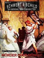 Schwert und Schild – Sir Morgan, der Löwenritter Band 37