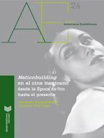 Nationbuilding en el cine mexicano: desde la Época de Oro al presente