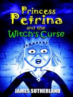 Princess Petrina and the Witch's Curse