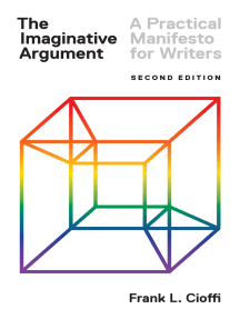 The Imaginative Argument: A Practical Manifesto for Writers - Second Edition