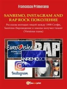 SANREMO, INSTAGRAM AND RAP ROCK ПОКОЛЕНИЕ Рассказы молодых людей между 1000 Cелфи, Sanremo-Eвровидениe и школы получил талант