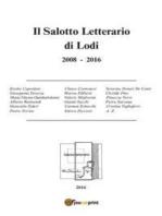 Il Salotto Letterario di Lodi 2008-2016