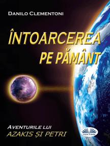 Întoarcerea Pe Pământ: Aventurile Lui Azakis Și Petri
