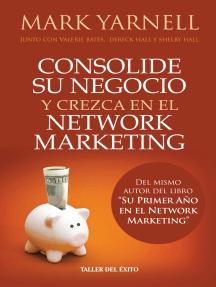 """Consolide su negocio y crezca en el Network Marketing: Del mismo autor del libro """"Su primer año en el network marketing"""""""