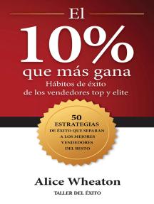 El 10% que más gana: Hábitos de éxito de los vendedores top y elite