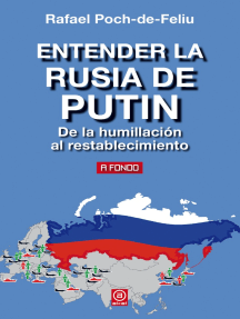 Entender la Rusia de Putin: De la humillación al restablecimiento