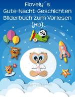 Flovely´s Gute-Nacht-Geschichten Bilderbuch zum Vorlesen (HD)