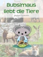 Bubsimaus liebt die Tiere