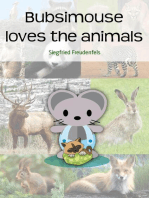 Bubsimouse loves the animals