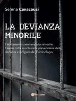 LA DEVIANZA MINORILE. Il trattamento penitenziario minorile. Il ruolo della scuola nella prevenzione della devianza e la figura del Criminologo