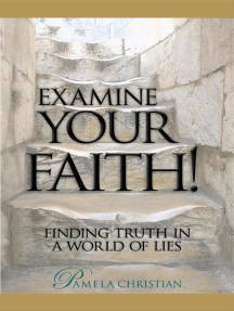 Examine Your Faith! Finding Truth in a World of Lies: Faith to Live By, #1