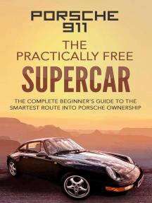 Porsche 911:The Practically Free Supercar: Practically Free Porsche