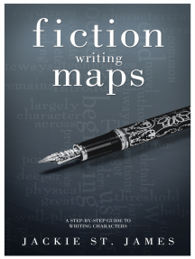The Fiction Writing Maps: A Step-By-Step Guide To Characters