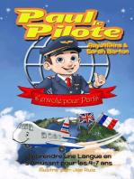 Paul le Pilote s'Envole pour Paris Apprendre une Langue en s'Amusant pour les 4-7 Ans