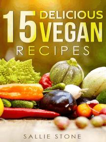 15 Delicious Vegan Recipes