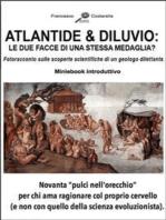 ATLANTIDE e DILUVIO: le due facce di una stessa medaglia?: Fotoracconto sulle scoperte scientifiche di un geologo dilettante. Ebook introduttivo.