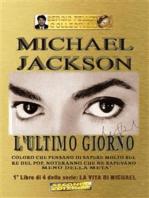 Michael Jackson - L'ultimo giorno