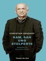 Christian Grashof. Kam, sah und stolperte