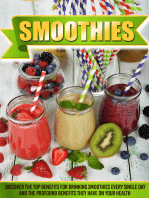 Smoothies Discover The Top Benefits For Drinking Smoothies Every Single Day And The Profound Benefits They Have On Your Health