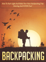 Backpacking How To Pack Light And Make Your Next Backpacking Trip Exciting And SUPER Fun!