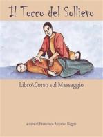 Il Tocco del Sollievo. Libro-corso di massaggio