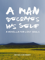 A Man Becomes His Self