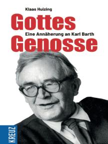 Gottes Genosse: Eine Annäherung an Karl Barth