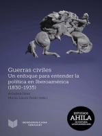 Guerras civiles: Un enfoque para entender la política en Iberoamérica (1830-1935)